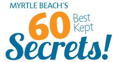 Learn the 60 best-kept secrets of the Myrtle Beach area and plan your #MYRDreamVacation!