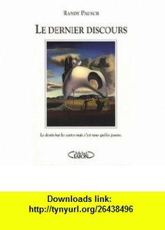 Le dernier discours (French Edition) (9782749908670) Randy Pausch , ISBN-10: 2749908671  , ISBN-13: 978-2749908670 ,  , tutorials , pdf , ebook , torrent , downloads , rapidshare , filesonic , hotfile , megaupload , fileserve