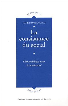 La consistance du social: une sociologie pour la modernité, 2005 http://absysnetweb.bbtk.ull.es/cgi-bin/abnetopac01?TITN=516974