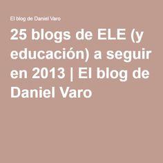 25 blogs de ELE (y educación) a seguir en 2013   El blog de Daniel Varo