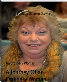 Paulette Sharron Stewart: A Journey Of an Ordinary Woman
