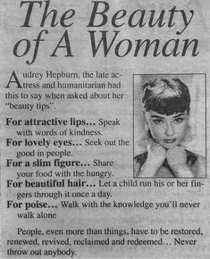 Audrey Hepburn's guide to beauty circa late : OldSchoolCool Great Quotes, Quotes To Live By, Me Quotes, Motivational Quotes, Inspirational Quotes, Dark Quotes, Audrey Hepburn Quotes, Audrey Hepburn Weight, Note To Self