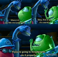 Funny pictures about Mike Wazowski being a sir. Oh, and cool pics about Mike Wazowski being a sir. Also, Mike Wazowski being a sir. Disney Memes, Disney Quotes, Funny Disney, Funny Memes, Hilarious, Jokes, Funny Quotes, Random Quotes, Disney And Dreamworks