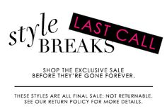 Today we are bidding a fond farewell to our Style Break sale. But before it's gone forever, we want to give you one last shot at some amazing deals! What items will tickle your fancy? Membership is free Broken Series, Last Shot, News Bulletin, Diva Design, One Day Only, Grits, Last Call, Ladies Boutique, Cosmopolitan