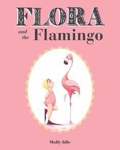 Flora and the Flamingo: Molly Idle: 8601404759024: Amazon.com: Books