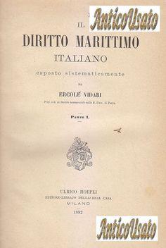 IL DIRITTO MARITTIMO ITALIANO di Ercole Vidari 2 volumi Ulrico Hoepli 1892