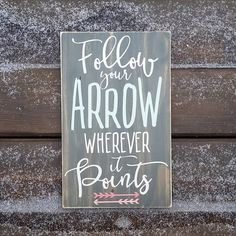 Follow your arrow wherever it points Rustic Wood by CASignDesign