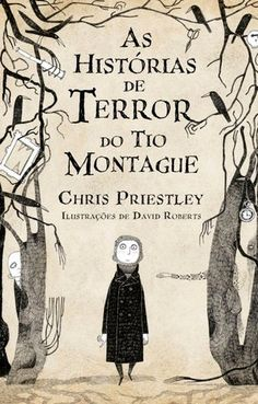Uncle Montague's Tales of Terror by Chirs Priestley