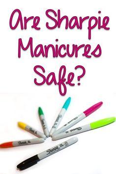 Are Sharpie Manicures Safe?