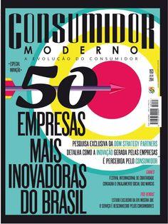 """Edição Impressa 193 - JULHO 2014  """"EMPRESAS MAIS INOVADORAS DO BRASIL""""  Pesquisa inovadora da Dom Strategy Partners detalha como a inovação gerada pelas empresas é percebida pelo consumidor."""