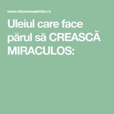 Uleiul care face părul să CREASCĂ MIRACULOS: Face, The Body, The Face, Faces, Facial