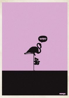 """Argentina-based Minga Creative - Studio came out with a funny and creative posters idea. They called the project """"WTF?"""" and after gaining success had to even make an addition of WTF Pole Dance, Flamingo Art, Pink Flamingos, Flamingo Logo, Creative Illustration, Illustration Art, Geeks, Free Design, Design Art"""
