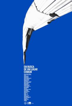 """em busca de um lugar comum"" by thiago lacaz / brazil, 2012 / offset, 640 x 940 mm, photo by beatriz lopes New Media Art, Poster Design Inspiration, Poster Ideas, Typography Layout, Typographic Poster, Cool Posters, Graphic Posters, Design Graphique, Book Cover Design"