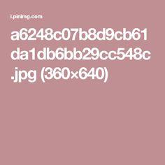a6248c07b8d9cb61da1db6bb29cc548c.jpg (360×640)