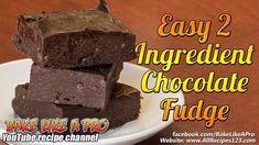 Easy 2 Ingredient Chocolate Fudge Recipe