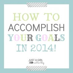 How to Accomplish Your Goals in 2014