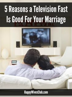 5 Reasons a Television Fast Is Good For Your Marriage