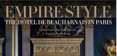 Empire Style: The Hôtel de Beauharnais in Paris o bien Le Style Empire: L'Hôtel de Beauharnais à Paris es el título de la monografía dedicada a este emblemático hotel, en la actualidad, sede de la Embajada de Alemania en París, del que ha querido hablar Constance en esta entrada. No es fácil conseguir en la…