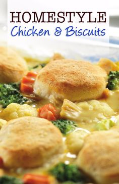 Homestyle Chicken & Biscuits Recipe - Pressed for time?  This delectable casserole has everything you're looking for, chicken, veggies, biscuits, and a cheesy creamy sauce, ready to serve in just 45 minutes!