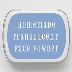 How to make homemade translucent powder