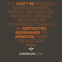 We should all remember these words daily to make the world a bit better place! #reduce #reuse