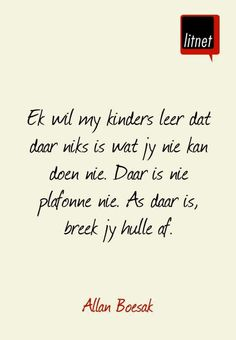 Leer kinders Afrikaanse Quotes, Beautiful Words, Positive Quotes, Qoutes, Literature, Poetry, Inspirational Quotes, Van, Positivity