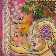 She Believed She Could So She Did Inspirational Mixed Media Folk Art - Stanka Vukelic Reproduction of my art is for sale in my shop on Etsy -  Europe: https://www.etsy.com/shop/LadyArtTalk?ref=si_shop  or in my shop on Fine Art America - U.S.: http://stanka-vukelic.artistwebsites.com/