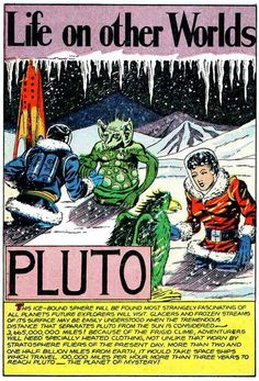 Life on other worlds... Pluto (not yet demoted to sub-world status)...