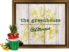 The greenhouse at emmaus