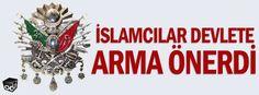 İslamcılar devlete arma önerdi