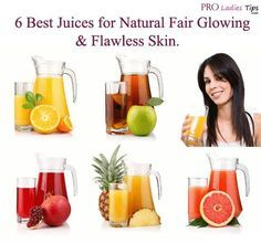 6 Best Juices for Natural Fair Glowing & Flawless Skin