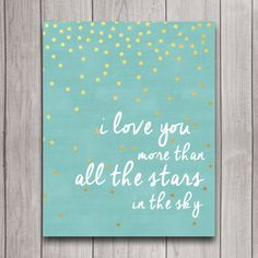 Printable I Love You More than All the Stars by INVITEDbyAudriana