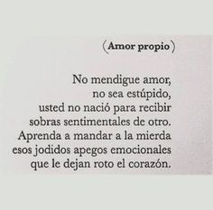 Frases, amor propio, and heart image Sad Quotes, Best Quotes, Love Quotes, Inspirational Quotes, Quotes En Espanol, Love Phrases, More Than Words, Spanish Quotes, Wise Words
