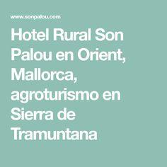 Hotel Rural Son Palou en Orient, Mallorca, agroturismo en Sierra de Tramuntana