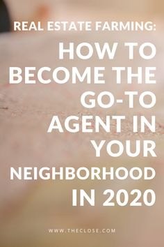 How to Become the Go-to Agent in Your Neighborhood in 2020 - - Real estate farming is the strategy real estate agents use to position themselves as the go-to resource for a particular neighborhood. Real Estate Career, Real Estate Leads, Real Estate Investor, Real Estate Tips, Real Estate Sales, Selling Real Estate, Real Estate Marketing, Real Estate Business Cards, Farming Guide