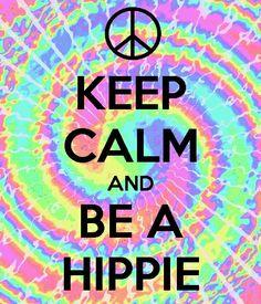 Be a hippie