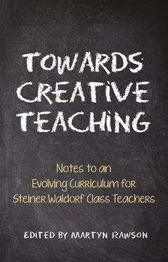 New and on display! Towards creative teaching : notes to an evolving curriculum for Steiner Waldorf class teachers / edited by Martyn Rawson with Brien Masters - LB1029.W34 TOW (Conf). Search SOLO for 0863159613