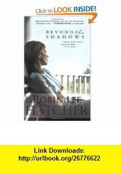 Beyond the Shadows (9780842355582) Robin Lee Hatcher , ISBN-10: 0842355588  , ISBN-13: 978-0842355582 ,  , tutorials , pdf , ebook , torrent , downloads , rapidshare , filesonic , hotfile , megaupload , fileserve