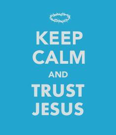 Always Trust JESUS!