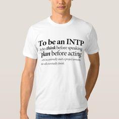 Om een INTP te zijn T Shirt