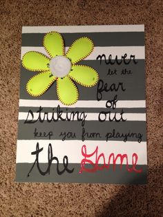 Softball Quote DIY. Really easy to make! @Sage Corson Piper were making this!