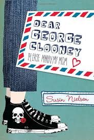 Dear George Clooney Please Marry my Mom by Susin Nielson