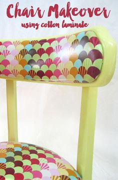 adorable chair makeover with cotton laminate - it's wipe-able!