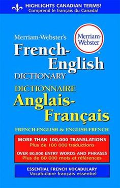 Merriam-Webster's French - English Dictionary. Perfect for French Immersion students!