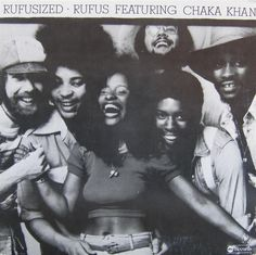 Rufusized - Rufus Khan, Chaka Khan and etc US Edition - http://mbfas.tumblr.com