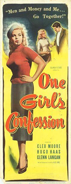 One Girl's Confession (1953)Stars: Cleo Moore, Hugo Haas, Glenn Langan, Burt Mustin, Anthony Jochim ~ Director: Hugo Haas
