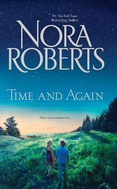 Time and Again by Nora Roberts Silhouette Special Releases Apr 2012 Miniseries: Time and Again Category: Contemporary Romance #HarlequinBooks #NoraRoberts
