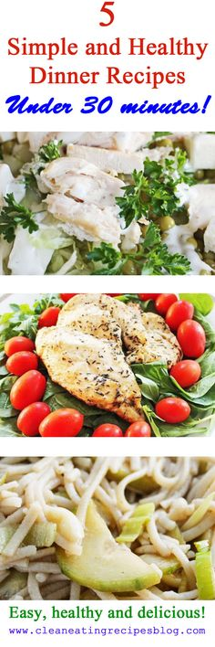 Enjoy easy healthy meals and clean eating recipes with our 5 simple healthy dinner recipes for weeknight dinners!  Eat clean; get lean. #cleanetaing #diet #weightloss #weightlosshelp #healthyeating