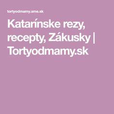 Katarínske rezy, recepty, Zákusky   Tortyodmamy.sk
