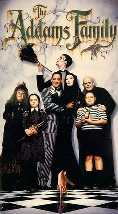 The Addams Family    Could watch it over and over. And I do whenever it's on tv.